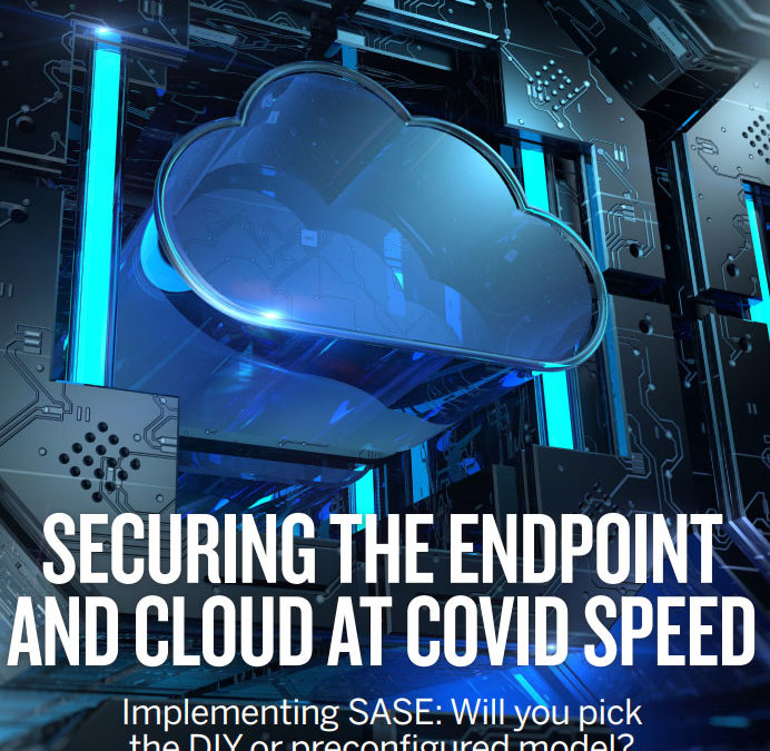 SC Magazine: Securing the endpoint and cloud at COVID speed